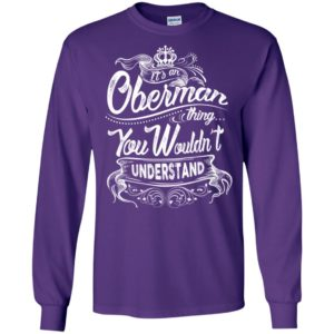 It's an oberman thing you wouldn't understand – custom and personalized name gifts long sleeve