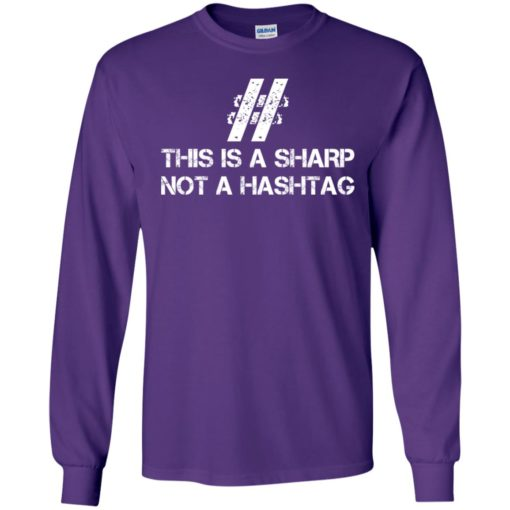 This is a sharp not a hashtag student techer programmer coder long sleeve