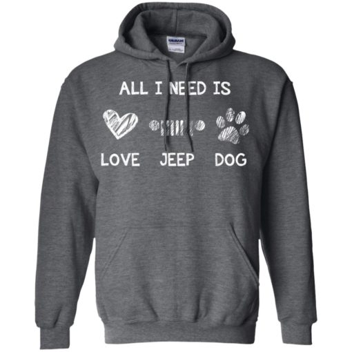 All i need is love jeep and dog hoodie