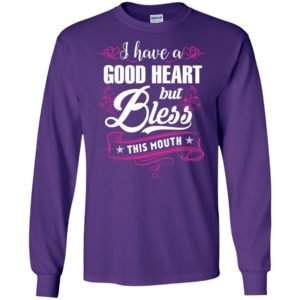 A good heart but bless this mouth funny cuss habit southern attitude long sleeve