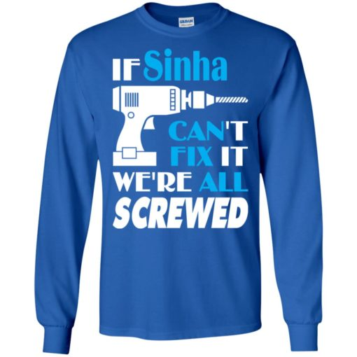 If sinha can't fix it we all screwed sinha name gift ideas long sleeve