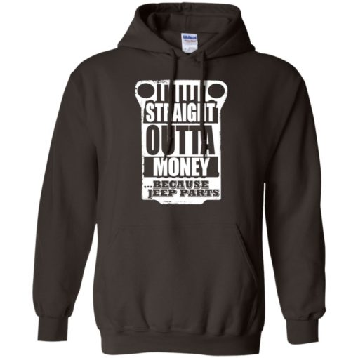 Straight outta money because jeep parts jeep life shirt hoodie