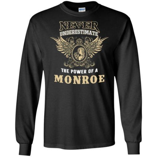 Never underestimate the power of monroe shirt with personal name on it long sleeve