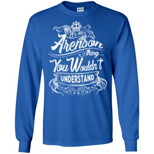 It's an arenson thing you wouldn't understand – custom and personalized name gifts long sleeve