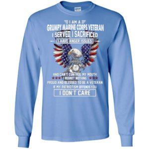 I am a grumpy marine corps veteran i served i sacrificed i have anger issue long sleeve