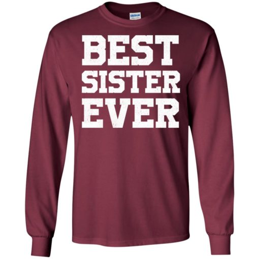 Best sister ever funny family long sleeve