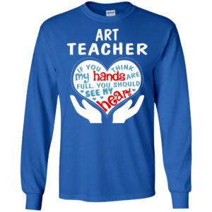 Art teacher shirt – art teacher gift long sleeve