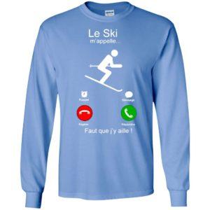 Le ski mappelle rappel message rejete repondre faut que jy aille long sleeve