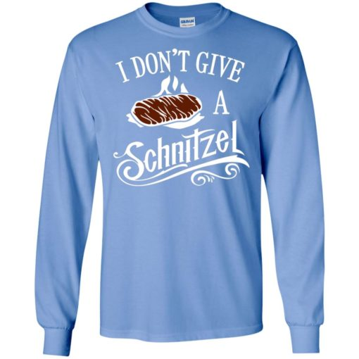 I don't give a schnitzel long sleeve