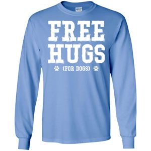 Free hugs for dogs long sleeve