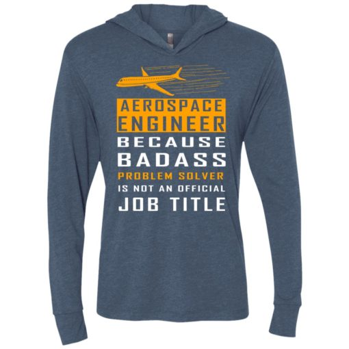 Aerospace engineer because badass problem solver is not an official job title unisex hoodie