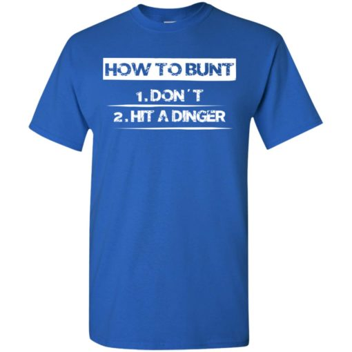 How to bunt don't and hit a dinger baseball player lover gift t-shirt