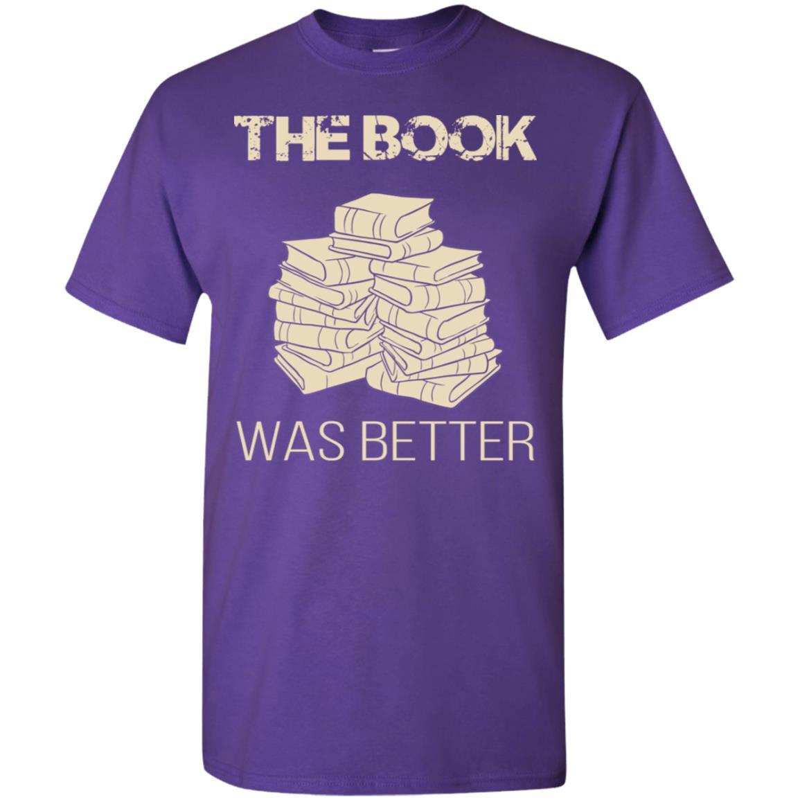 The Book Was Better Shirt Book Lover Shirt Book Lover Tee Book Lover Gift Book Shirt Book Gift Unisex Jersey Short Sleeve Tee