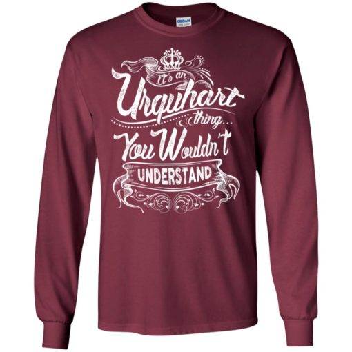 It's an urquhart thing you wouldn't understand – custom and personalized name gifts long sleeve