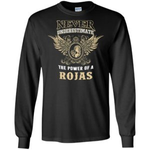 Never underestimate the power of rojas shirt with personal name on it long sleeve