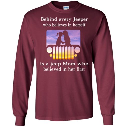 Behind every jeeper who believes in herself is a jeep mom who believed in her first long sleeve