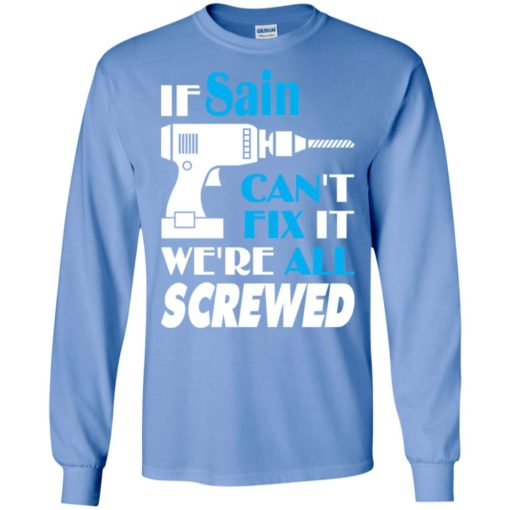 If sain can't fix it we all screwed sain name gift ideas long sleeve