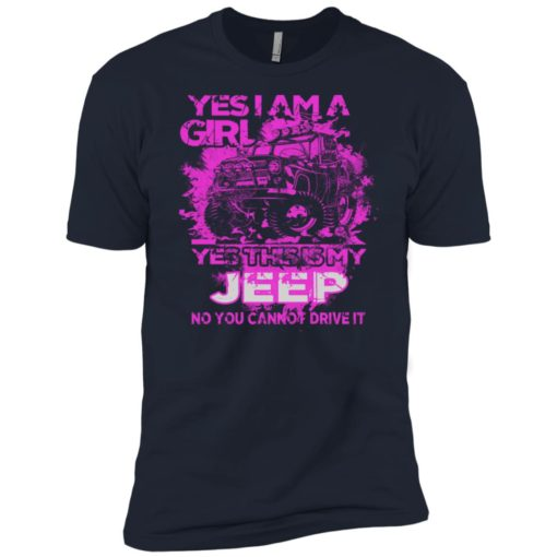Yes i am a girl yes this is my jeep no you cann't drive it premium t-shirt