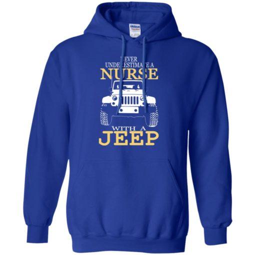 Never underestimate nurse with jeep hoodie