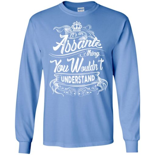 It's an assante thing you wouldn't understand – custom and personalized name gifts long sleeve