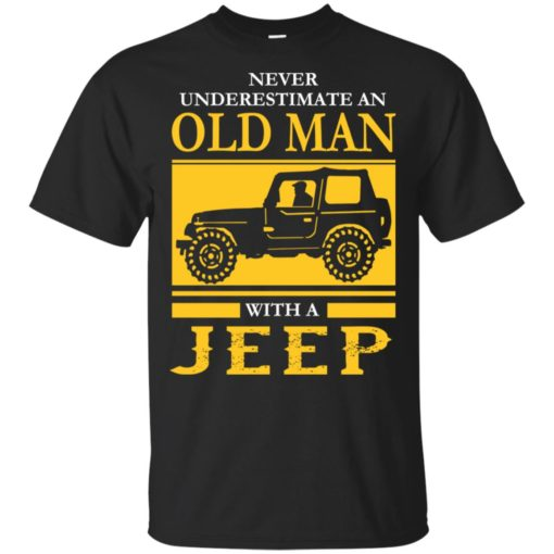 Never underestimate old man with jeep t-shirt