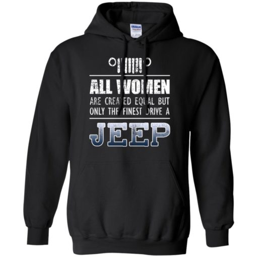 Only finest woman drive a jeep hoodie