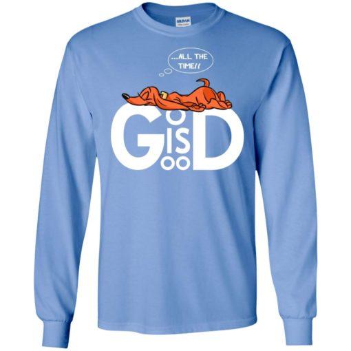 God is good all the time comfortable lying dachshund faith long sleeve