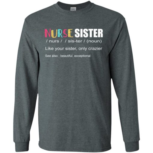 Nurse sister like your sister only crazier see also beautiful exceptional long sleeve