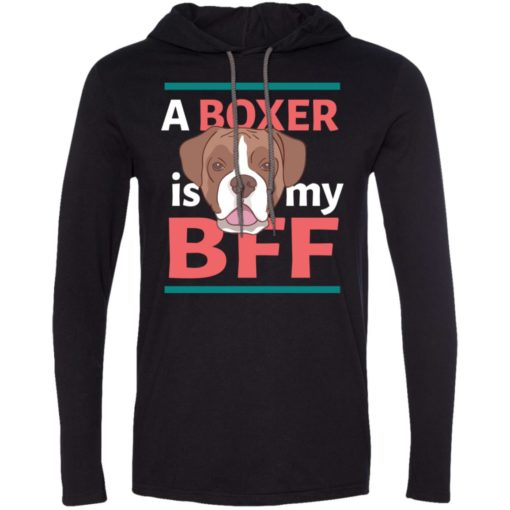 Boxer is my bff cute gift for boxer owner or lover long sleeve hoodie