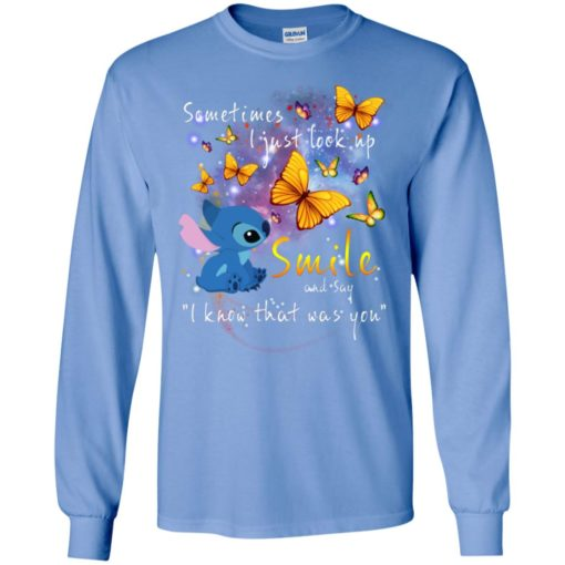 Funny stitch and butterfly sometimes i just look up smile and say i know that was you long sleeve