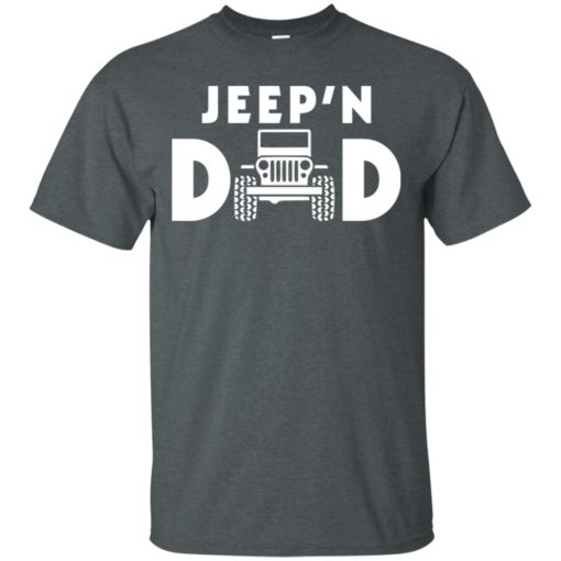 Jeepin dad t-shirt