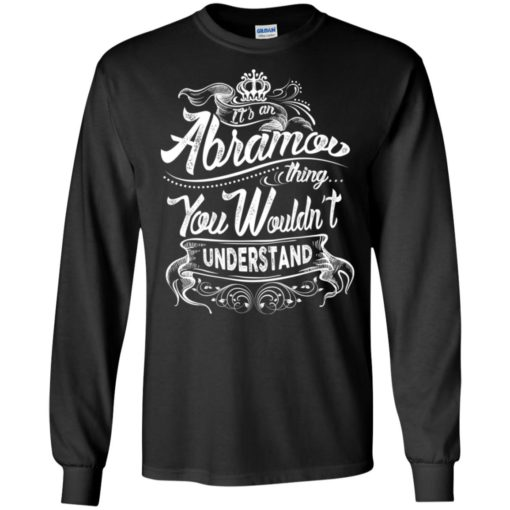 It's an abramov thing you wouldn't understand – custom and personalized name gifts long sleeve