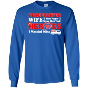 Firefighter wife shirt – best gift for firefighter wife long sleeve