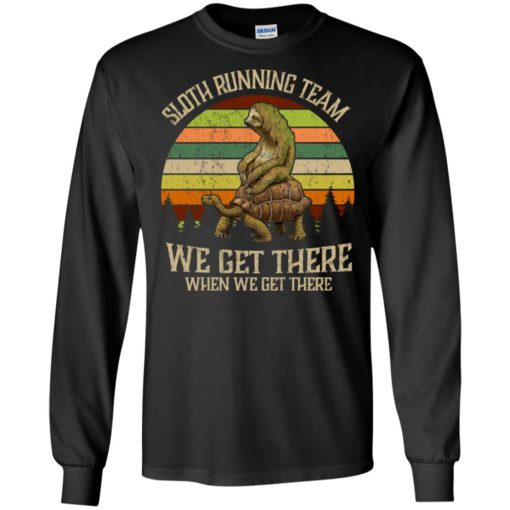 Sloth riding turtle running team we get there when we get there vintage long sleeve