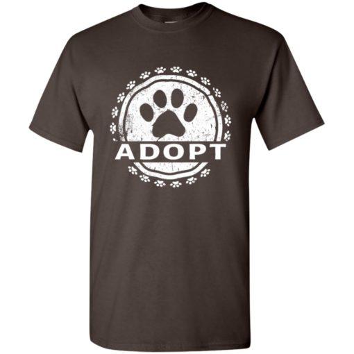 Dog lovers gift adopt a dog paw print t-shirt
