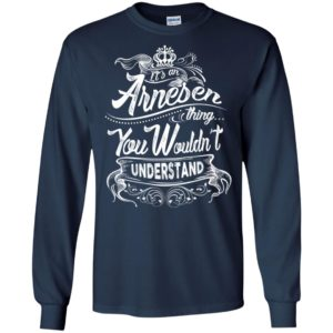 It's an arnesen thing you wouldn't understand – custom and personalized name gifts long sleeve
