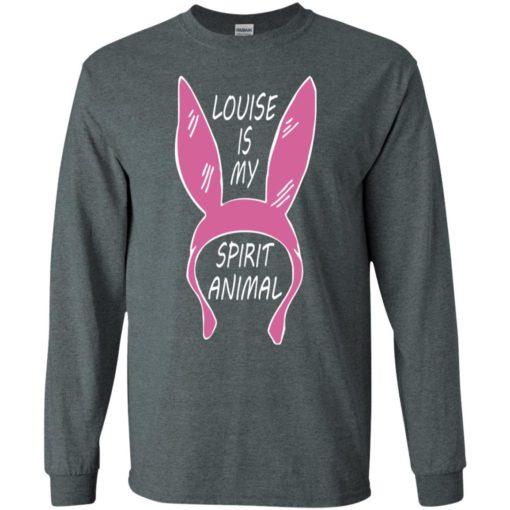 Louise is my spirit animal louise belchers long sleeve