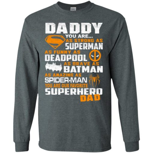 Father's day gifts daddy you're as strong as favorite superhero dad long sleeve