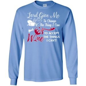 Lord give me coffee & wine to accept things i can't long sleeve