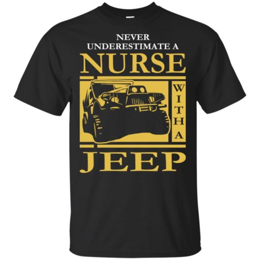 Nurse lover never underestimate nurse with a jeep t-shirt