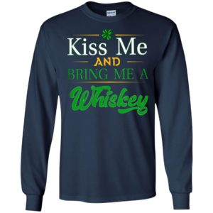 Kiss me and bring me a whisky 2 long sleeve
