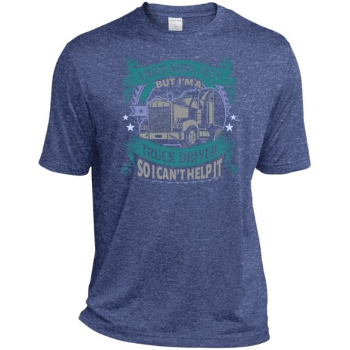 I hate being a sexy but i am a truck driver so i can't help it sport t-shirt