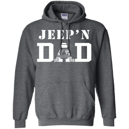 Jeep'n dad jeeping daddy father jeep lovers hoodie