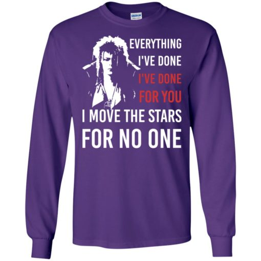 I move the stars for no one gift eveything i've done long sleeve