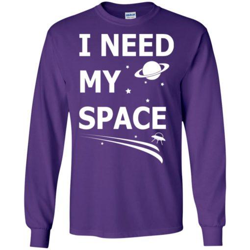 I need my space long sleeve