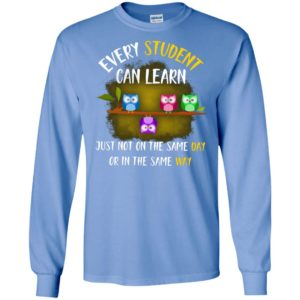 Little owls every student can learn just not on the same day or in the same way long sleeve