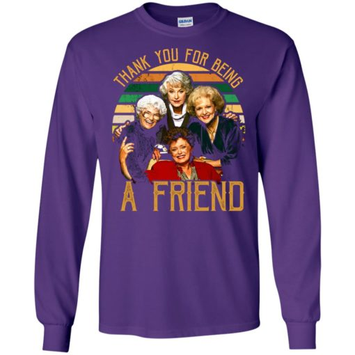 Thank you for being a friend the golden girls long sleeve