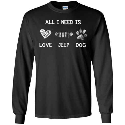 All i need is love jeep and dog long sleeve