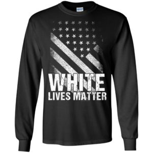 White lives matter long sleeve