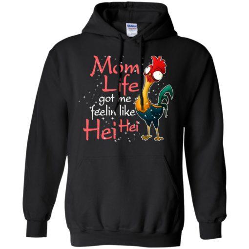 Mom life got me feelin like hei hei funny farmer chicken lover hoodie